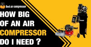How-big-of-an-Air-Compressor-do-I-Need
