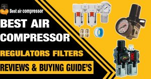 best-air-compressor-Regulators-Filters